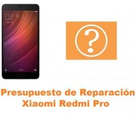 Presupuesto de reparación Xiaomi Redmi Pro