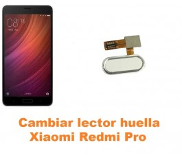 Cambiar lector huella Xiaomi Redmi Pro