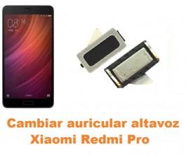 Cambiar auricular altavoz Xiaomi Redmi Pro