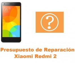 Presupuesto de reparación Xiaomi Redmi 2
