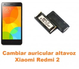 Cambiar auricular altavoz Xiaomi Redmi 2