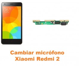 Cambiar micrófono Xiaomi Redmi 2