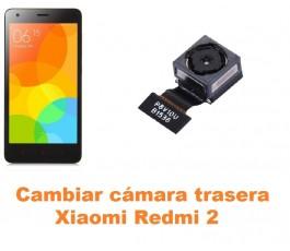 Cambiar cámara trasera Xiaomi Redmi 2