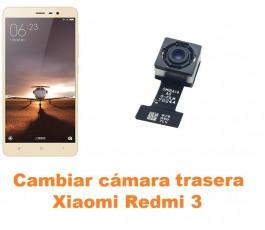 Cambiar cámara trasera Xiaomi Redmi 3
