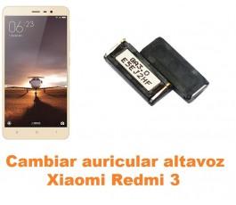 Cambiar auricular altavoz Xiaomi Redmi 3