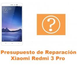 Presupuesto de reparación Xiaomi Redmi 3 Pro