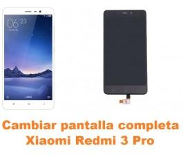 Cambiar pantalla completa Xiaomi Redmi 3 Pro