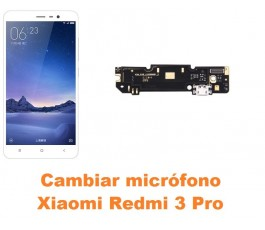 Cambiar micrófono Xiaomi Redmi 3 Pro