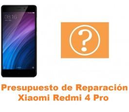 Presupuesto de reparación Xiaomi Redmi 4 Pro