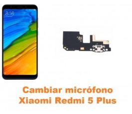 Cambiar micrófono Xiaomi Redmi 5 Plus