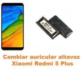 Cambiar auricular altavoz Xiaomi Redmi 5 Plus