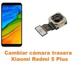 Cambiar cámara trasera Xiaomi Redmi 5 Plus