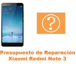 Presupuesto de reparación Xiaomi Redmi Note 3