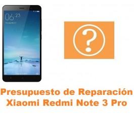 Presupuesto de reparación Xiaomi Redmi Note 3 Pro