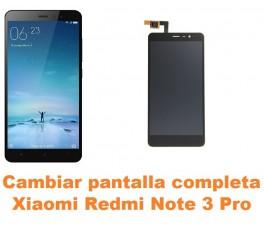 Cambiar pantalla completa Xiaomi Redmi Note 3 Pro