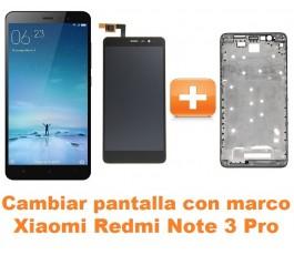 Cambiar pantalla completa con marco Xiaomi Redmi Note 3 Pro
