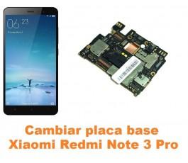 Cambiar placa base Xiaomi Redmi Note 3 Pro