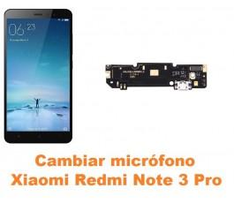 Cambiar micrófono Xiaomi Redmi Note 3 Pro