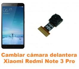 Cambiar cámara delantera Xiaomi Redmi Note 3 Pro