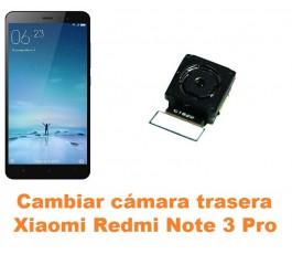 Cambiar cámara trasera Xiaomi Redmi Note 3 Pro