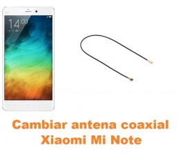 Cambiar antena coaxial Xiaomi Mi Note