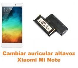 Cambiar auricular altavoz Xiaomi Mi Note