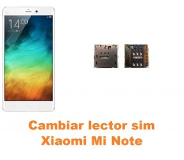 Cambiar lector sim Xiaomi Mi Note
