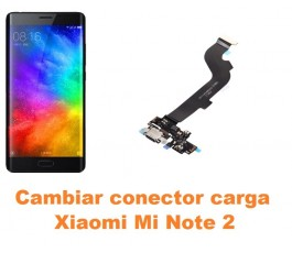 Cambiar conector carga Xiaomi Mi Note 2