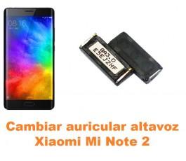 Cambiar auricular altavoz Xiaomi Mi Note 2