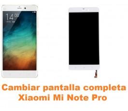 Cambiar pantalla completa Xiaomi Mi Note Pro