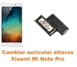 Cambiar auricular altavoz Xiaomi Mi Note Pro