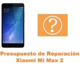 Presupuesto de reparación Xiaomi Mi Max 2