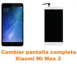 Cambiar pantalla completa Xiaomi Mi Max 2