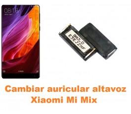 Cambiar auricular altavoz Xiaomi Mi Mix