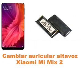 Cambiar auricular altavoz Xiaomi Mi Mix 2