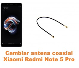 Cambiar antena coaxial Xiaomi Redmi Note 5 Pro