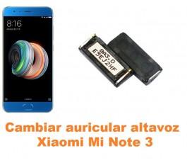 Cambiar auricular altavoz Xiaomi Mi Note 3