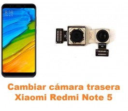 Cambiar cámara trasera Xiaomi Redmi Note 5