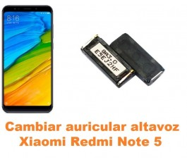Cambiar auricular altavoz Xiaomi Redmi Note 5