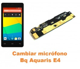 Cambiar micrófono Bq Aquaris E4
