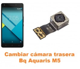 Cambiar cámara trasera Bq Aquaris M5