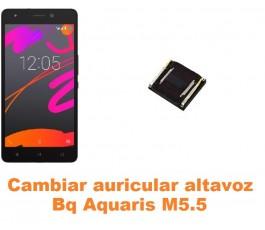 Cambiar auricular altavoz Bq Aquaris M5.5