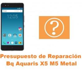 Presupuesto de reparación Bq Aquaris X5 M5 Metal