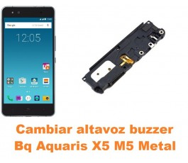 Cambiar altavoz buzzer Bq Aquaris X5 M5 Metal