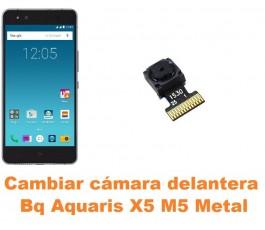 Cambiar cámara delantera Bq Aquaris X5 M5 Metal