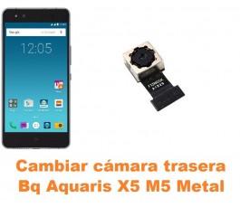 Cambiar cámara trasera Bq Aquaris X5 M5 Metal