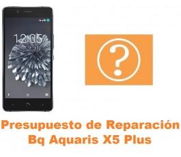 Presupuesto de reparación Bq Aquaris X5 Plus