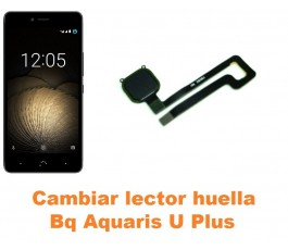 Cambiar lector huella Bq Aquaris U Plus