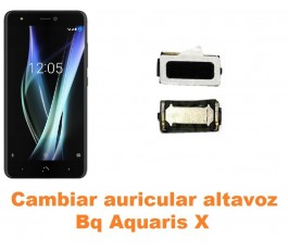 Cambiar auricular altavoz Bq Aquaris X