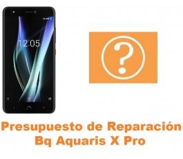 Presupuesto de reparación Bq Aquaris X Pro